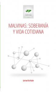 Tapa del libro Malvinas: Soberanía y Vida Cotidiana, de Uriel Erlich